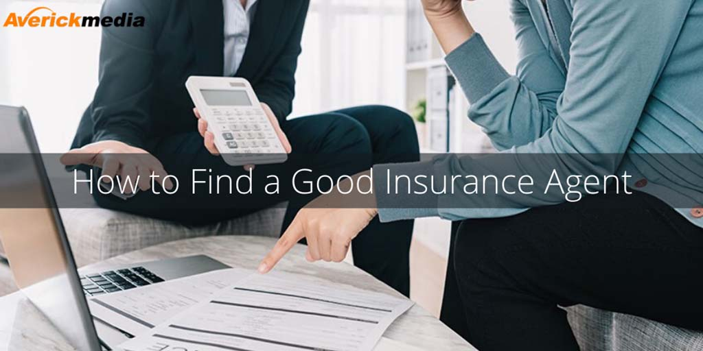 how-to-find-a-good-insurance-agent